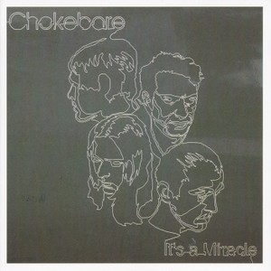 Chokebore - It's a Miracle