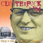 Clusterfuck '94